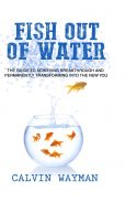 Book cover of Fish Out Of Water - Calvin Wayman